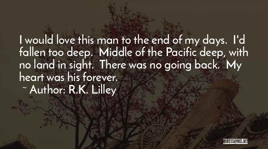 No End In Sight Quotes By R.K. Lilley