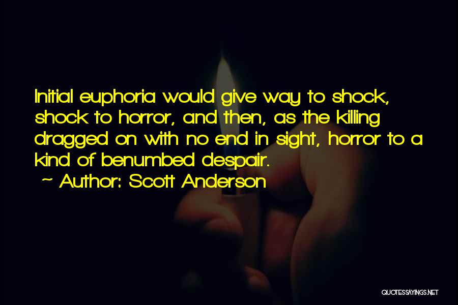 No End In Sight Quotes By Scott Anderson