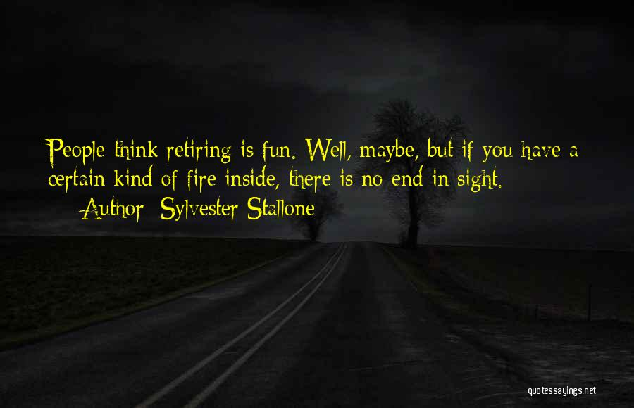 No End In Sight Quotes By Sylvester Stallone