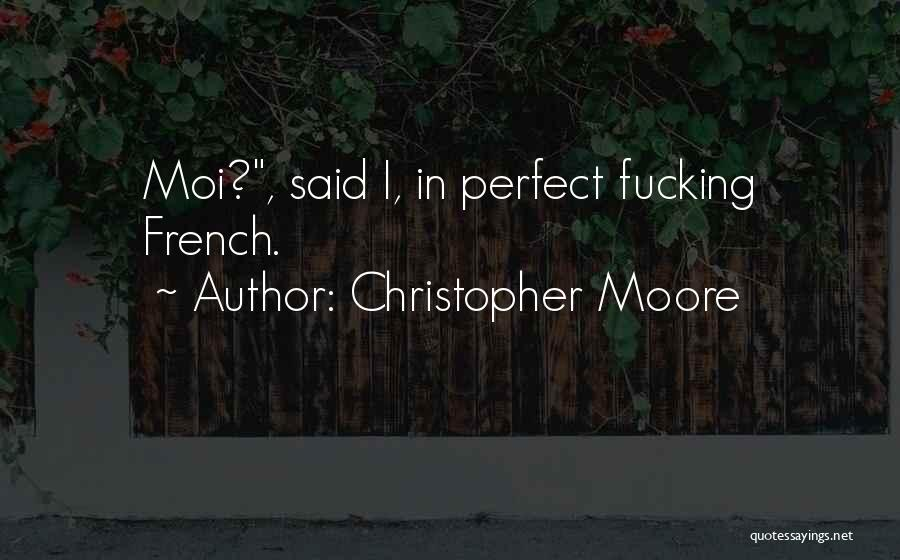 No Et Moi Quotes By Christopher Moore