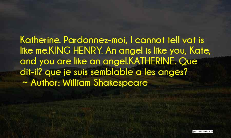No Et Moi Quotes By William Shakespeare