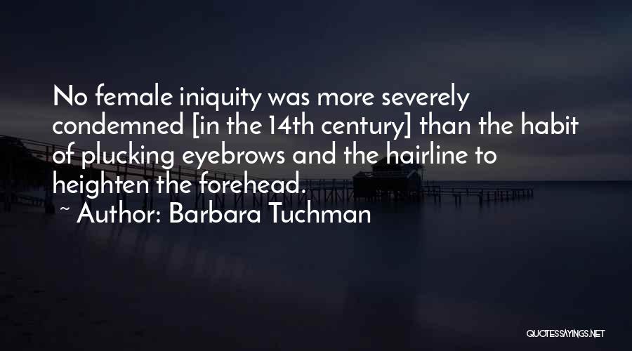 No Eyebrows Quotes By Barbara Tuchman