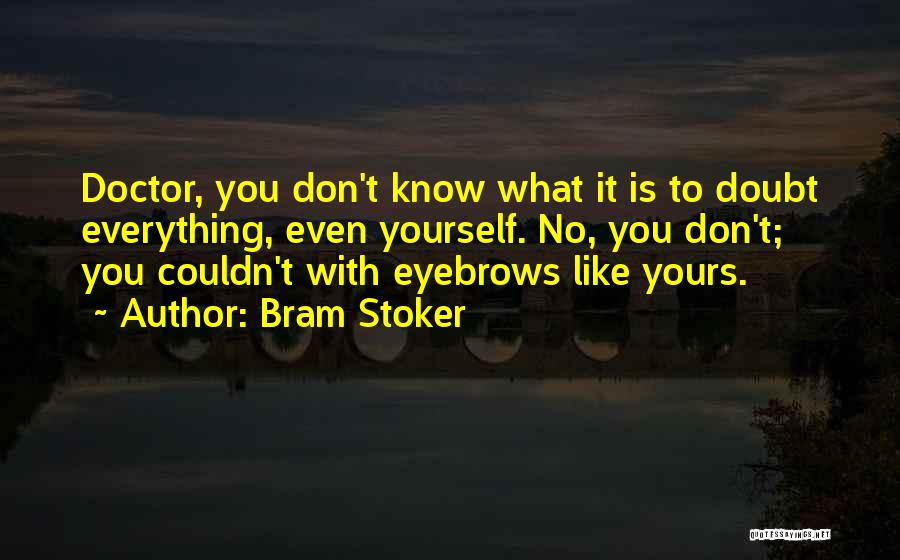 No Eyebrows Quotes By Bram Stoker