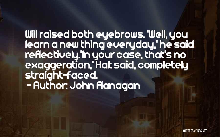 No Eyebrows Quotes By John Flanagan