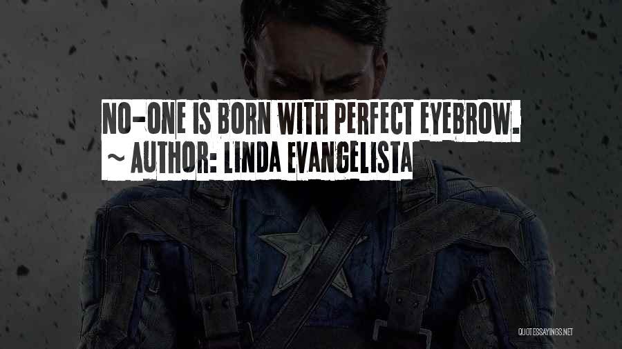 No Eyebrows Quotes By Linda Evangelista