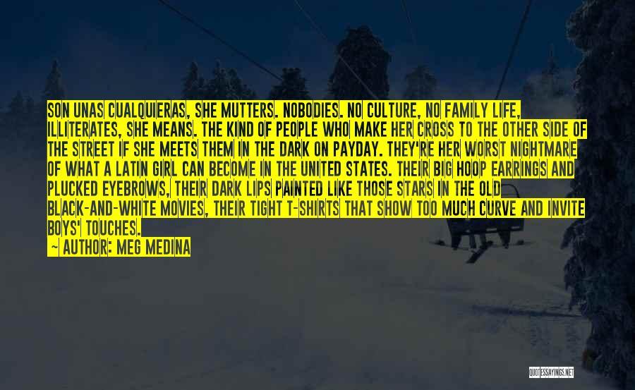 No Eyebrows Quotes By Meg Medina