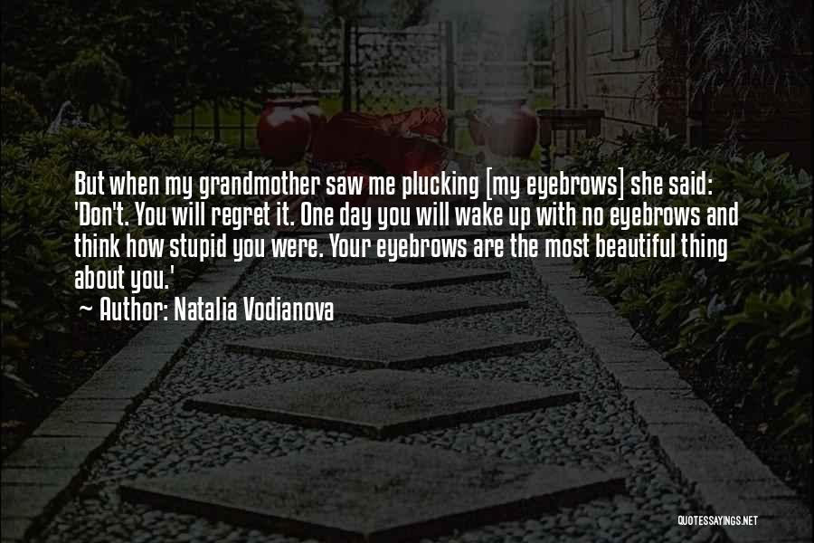 No Eyebrows Quotes By Natalia Vodianova