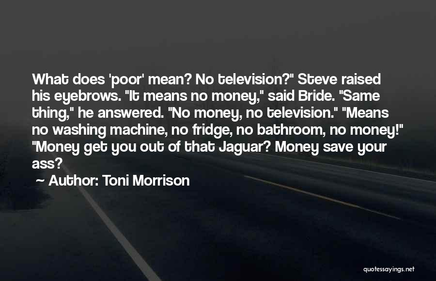 No Eyebrows Quotes By Toni Morrison