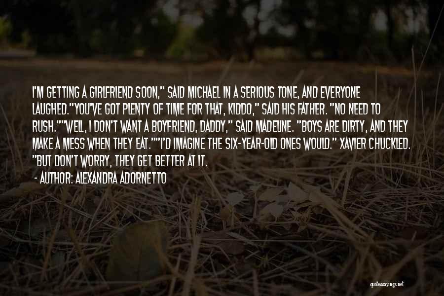 No Girlfriend Quotes By Alexandra Adornetto