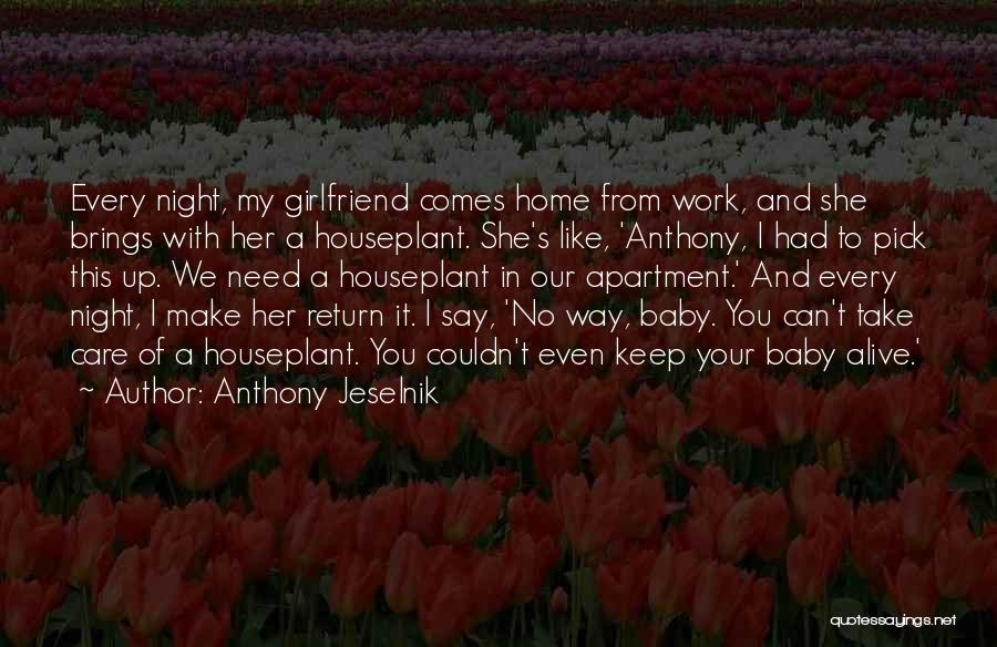No Girlfriend Quotes By Anthony Jeselnik