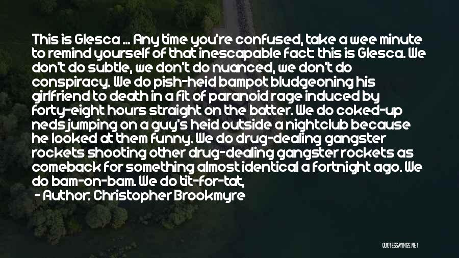 No Girlfriend Quotes By Christopher Brookmyre
