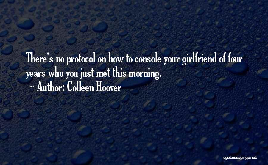 No Girlfriend Quotes By Colleen Hoover