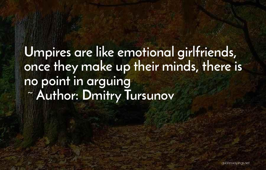 No Girlfriend Quotes By Dmitry Tursunov