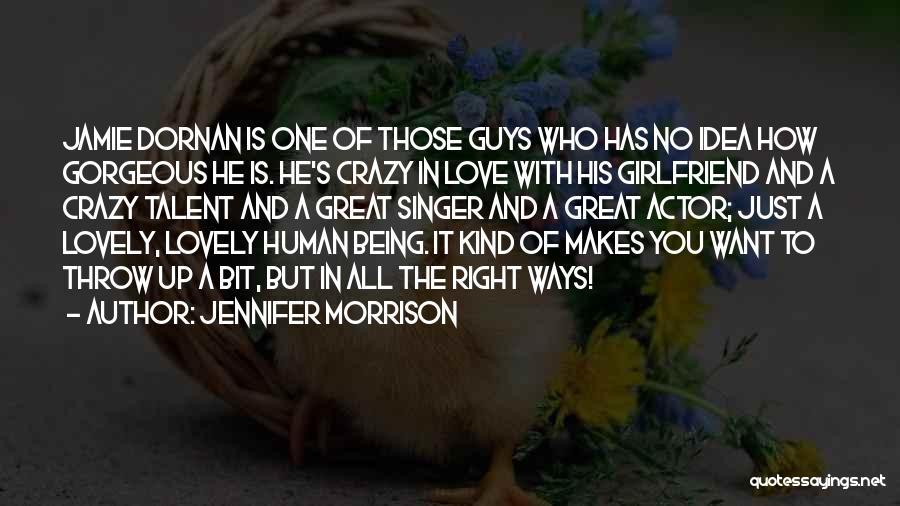 No Girlfriend Quotes By Jennifer Morrison