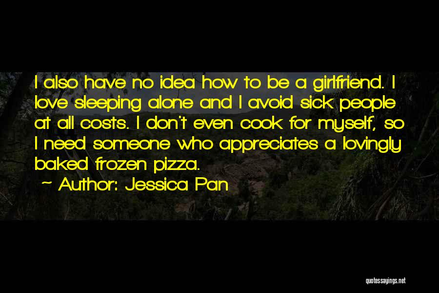 No Girlfriend Quotes By Jessica Pan