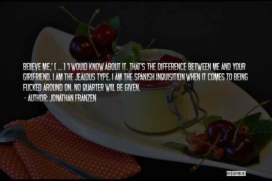 No Girlfriend Quotes By Jonathan Franzen