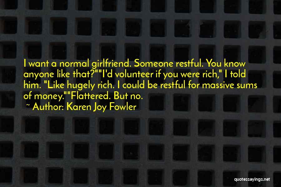 No Girlfriend Quotes By Karen Joy Fowler