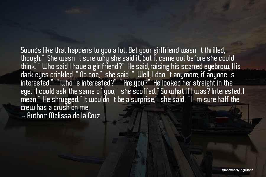 No Girlfriend Quotes By Melissa De La Cruz