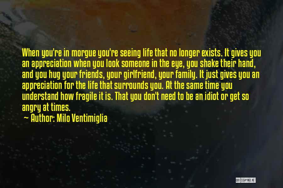 No Girlfriend Quotes By Milo Ventimiglia