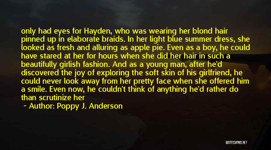 No Girlfriend Quotes By Poppy J. Anderson