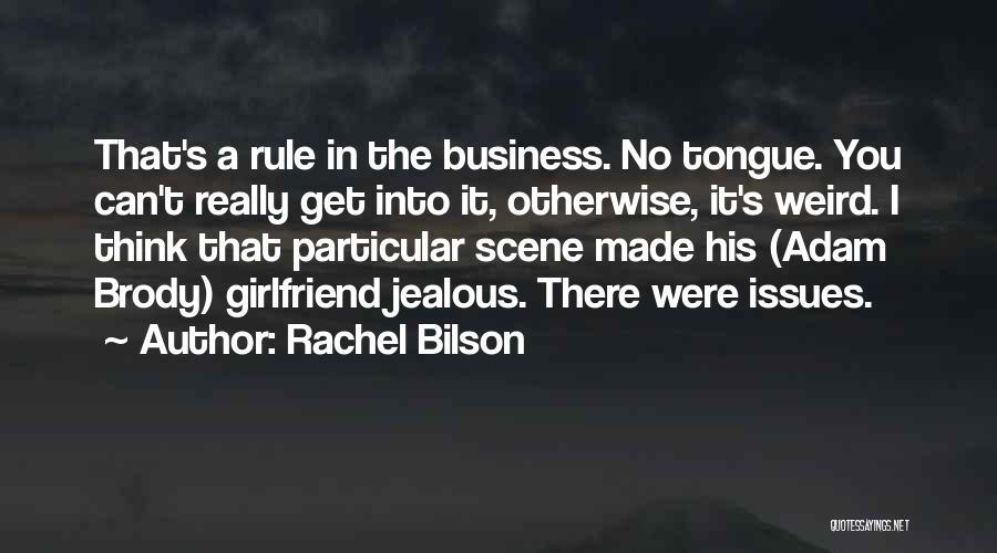 No Girlfriend Quotes By Rachel Bilson