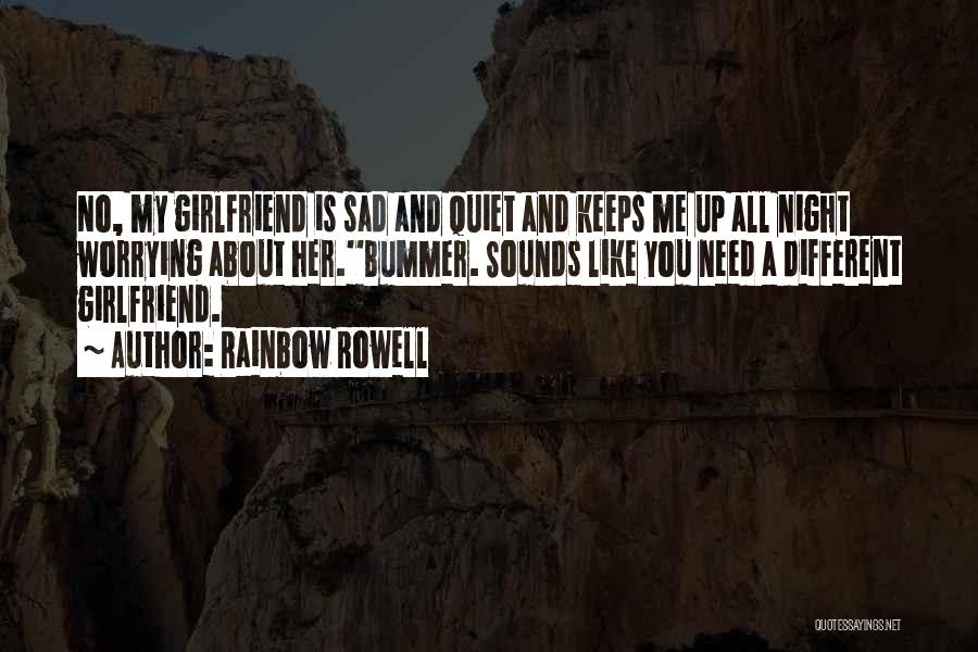 No Girlfriend Quotes By Rainbow Rowell