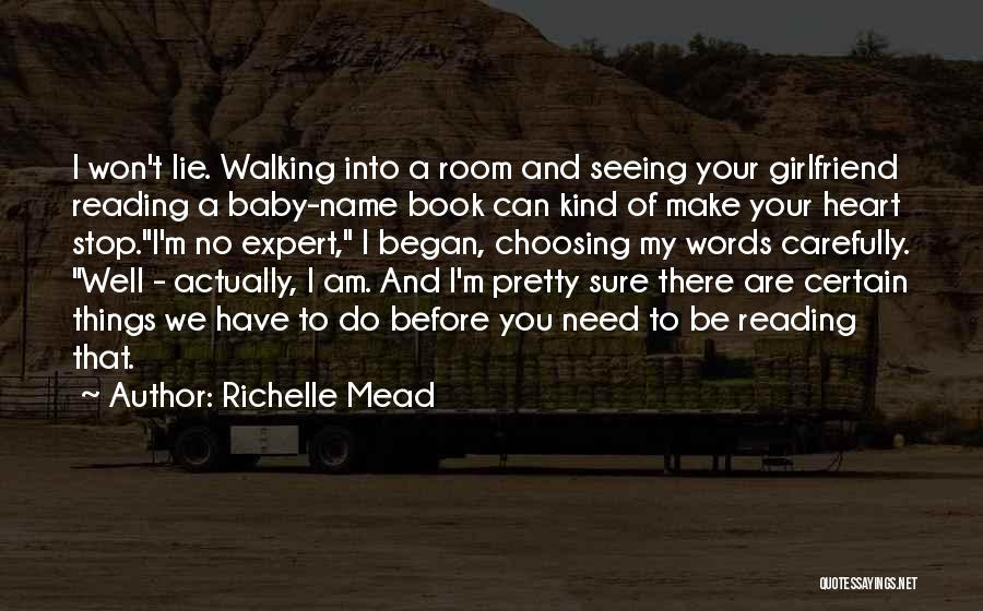 No Girlfriend Quotes By Richelle Mead