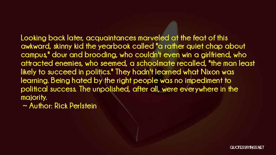 No Girlfriend Quotes By Rick Perlstein