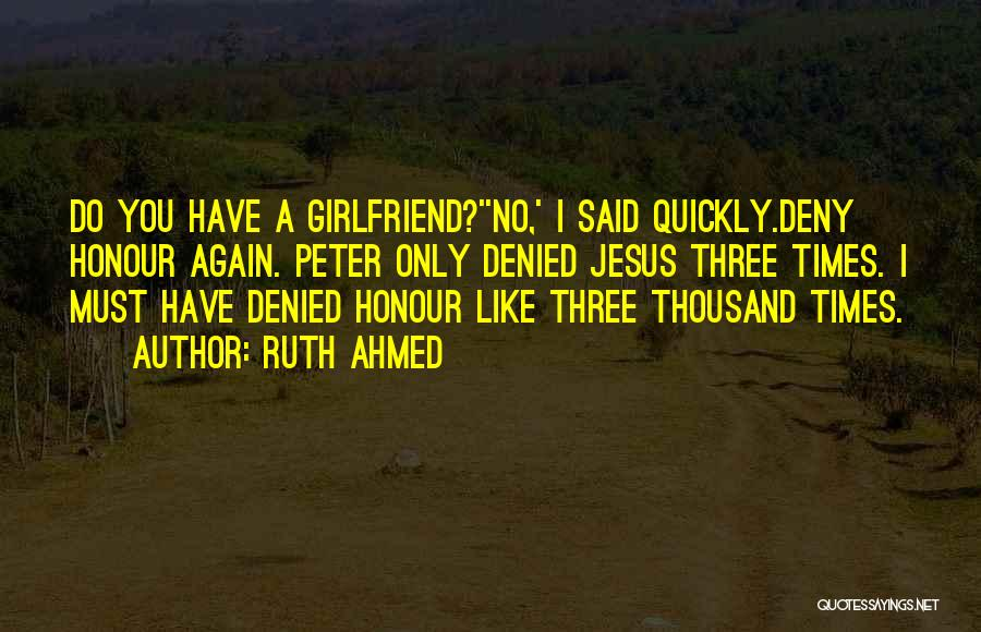 No Girlfriend Quotes By Ruth Ahmed