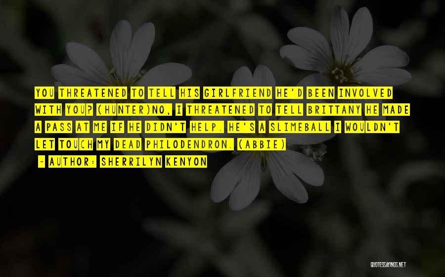 No Girlfriend Quotes By Sherrilyn Kenyon
