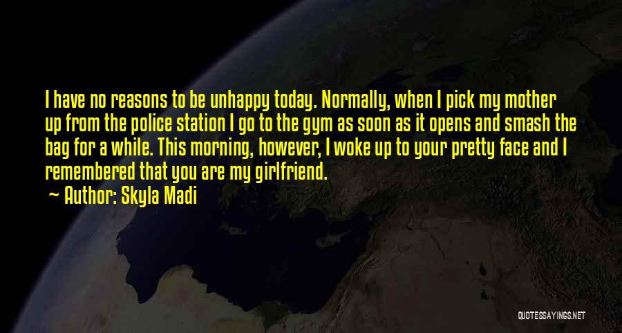 No Girlfriend Quotes By Skyla Madi