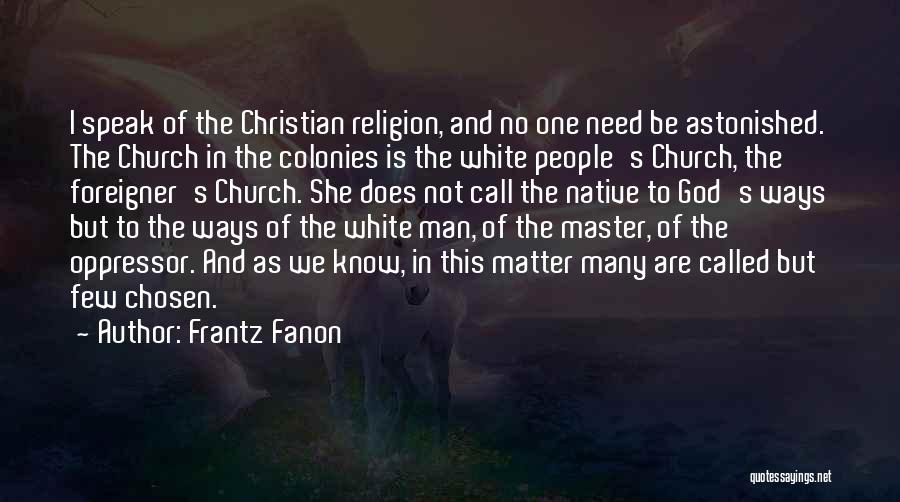 No God No Master Quotes By Frantz Fanon