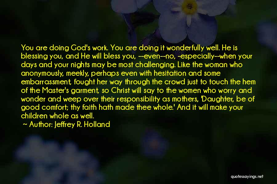 No God No Master Quotes By Jeffrey R. Holland