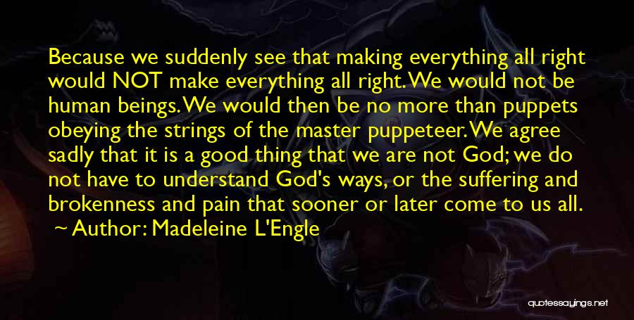 No God No Master Quotes By Madeleine L'Engle