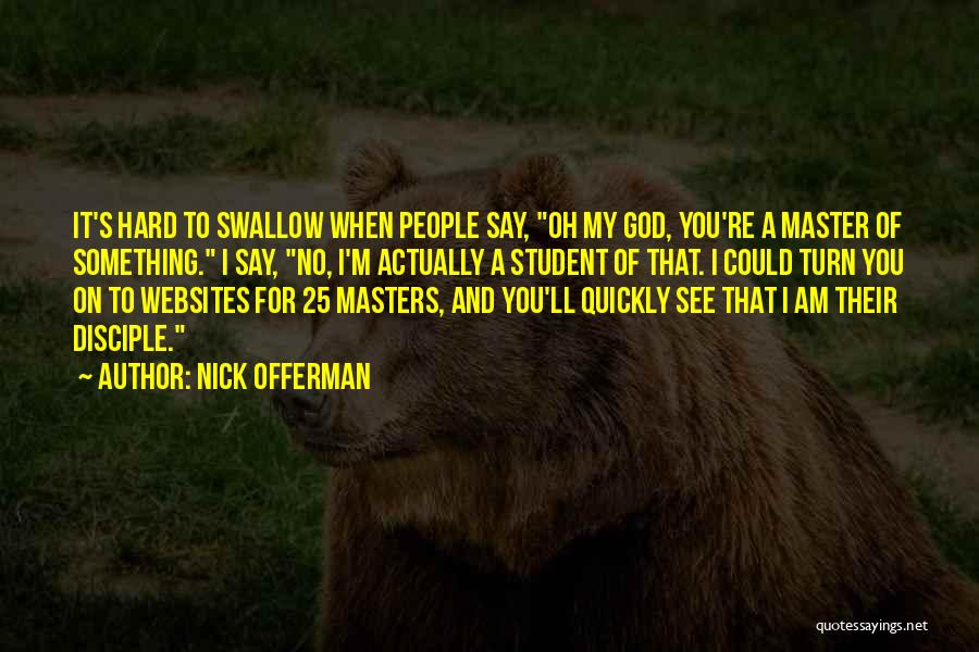 No God No Master Quotes By Nick Offerman