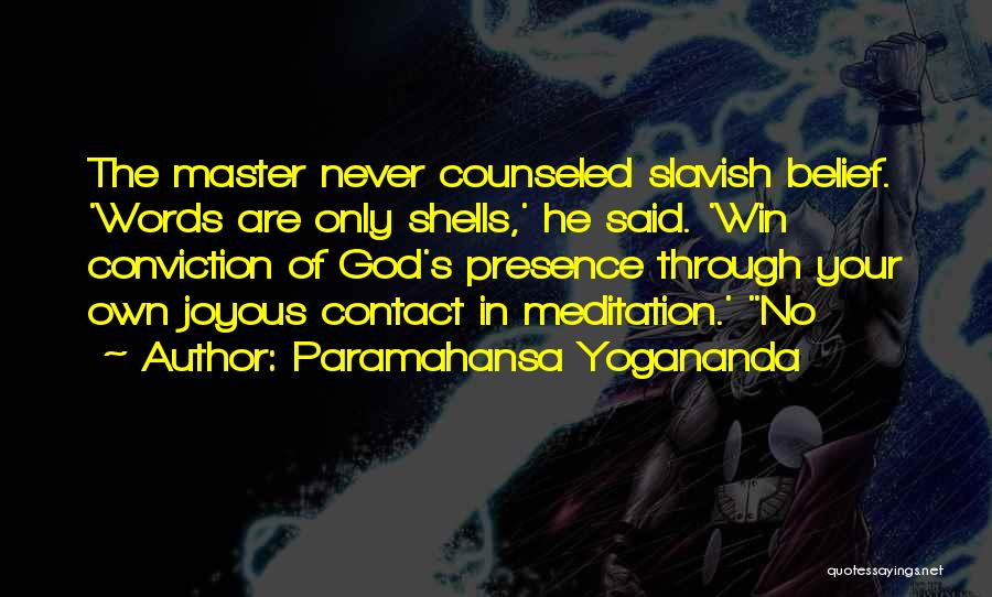 No God No Master Quotes By Paramahansa Yogananda