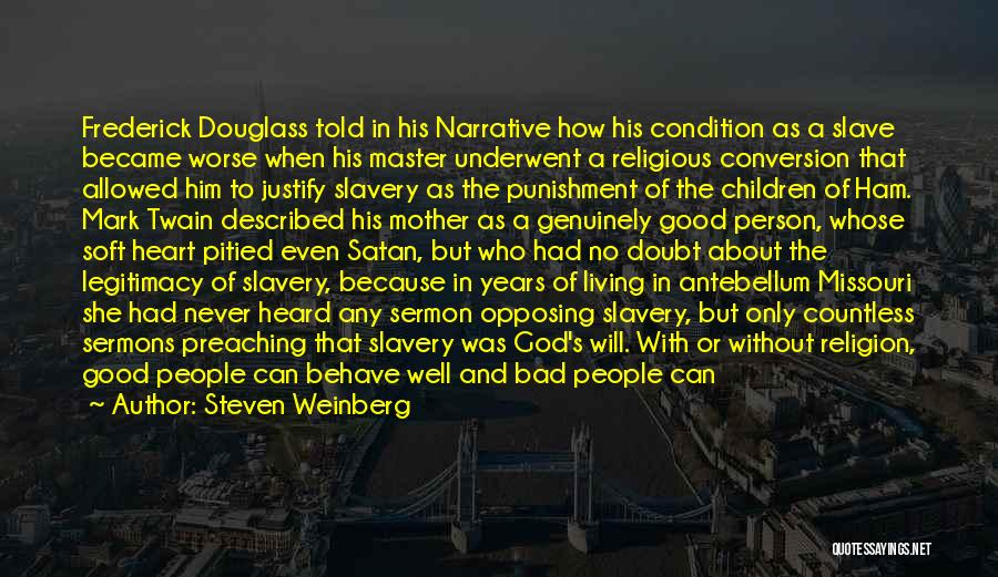 No God No Master Quotes By Steven Weinberg