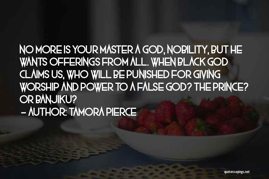 No God No Master Quotes By Tamora Pierce
