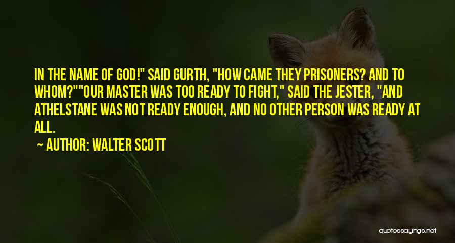 No God No Master Quotes By Walter Scott