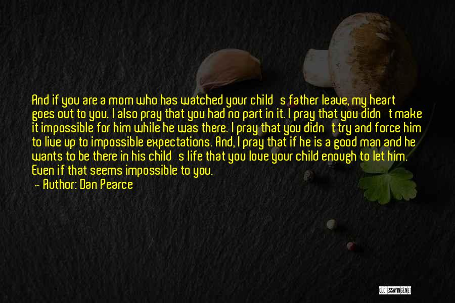 No Good Dads Quotes By Dan Pearce
