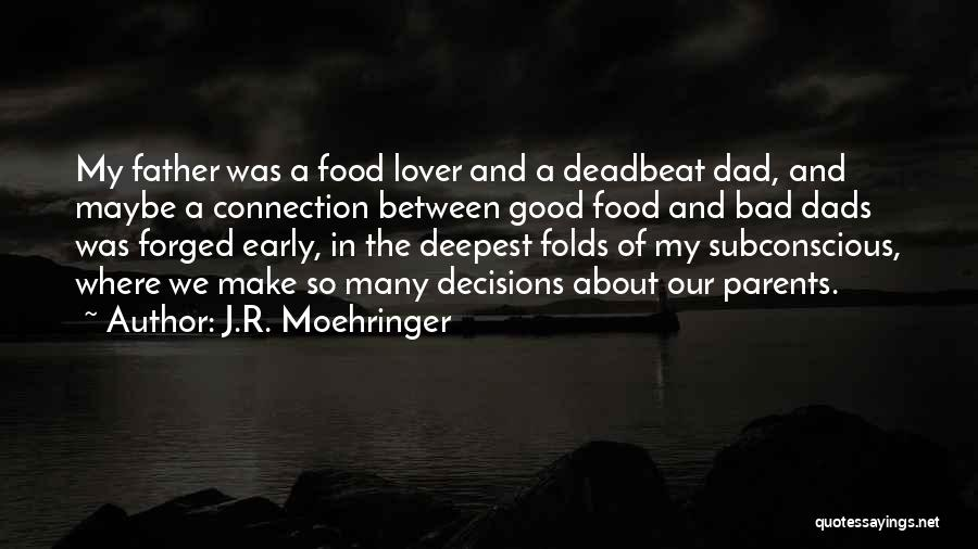 No Good Dads Quotes By J.R. Moehringer