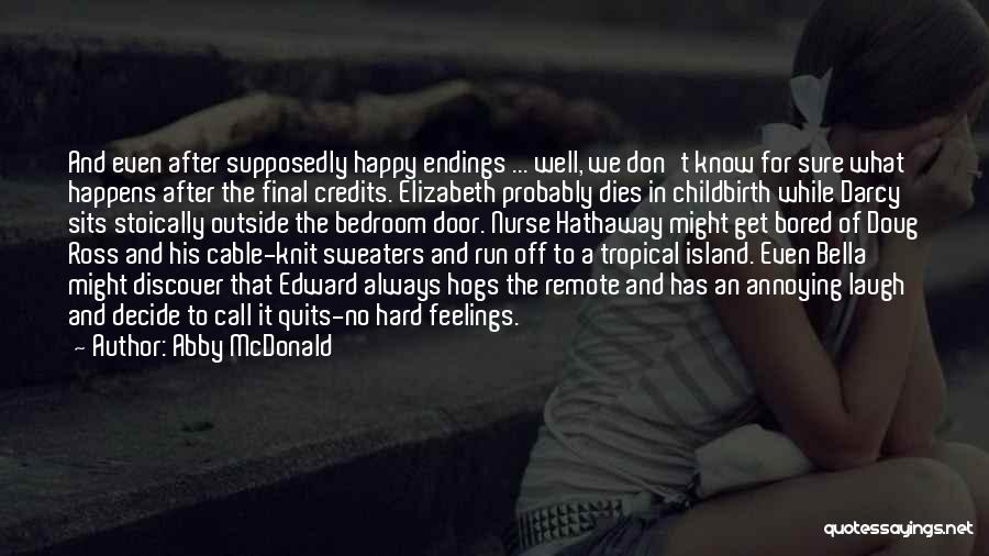 No Happy Endings Quotes By Abby McDonald
