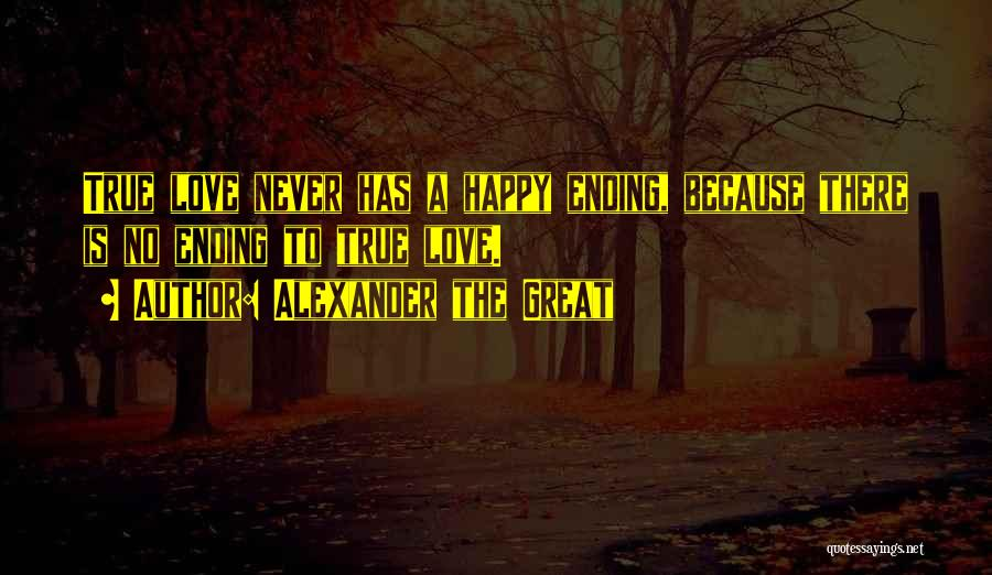 No Happy Endings Quotes By Alexander The Great