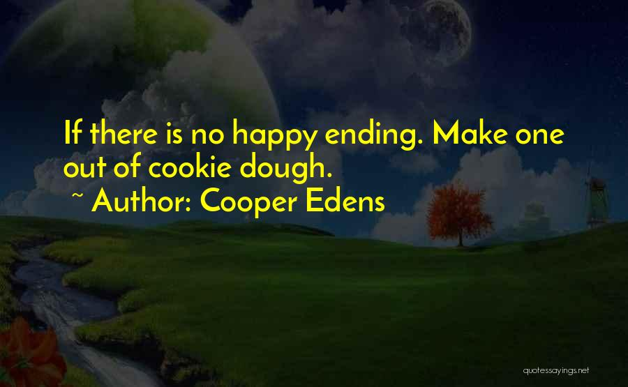 No Happy Endings Quotes By Cooper Edens