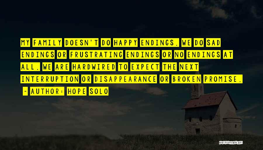 No Happy Endings Quotes By Hope Solo