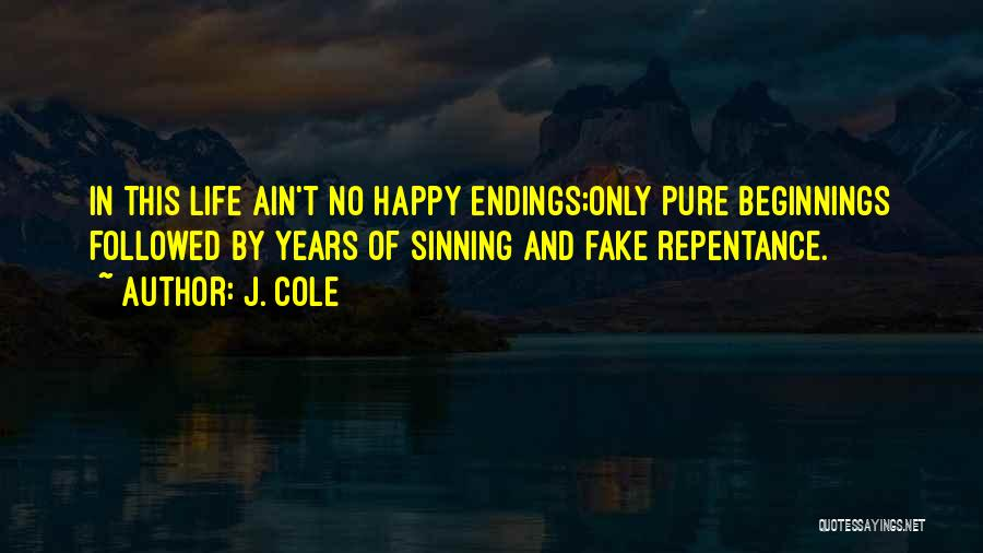 No Happy Endings Quotes By J. Cole
