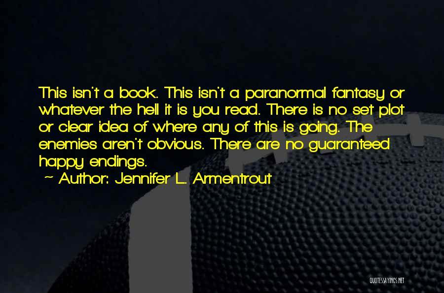 No Happy Endings Quotes By Jennifer L. Armentrout