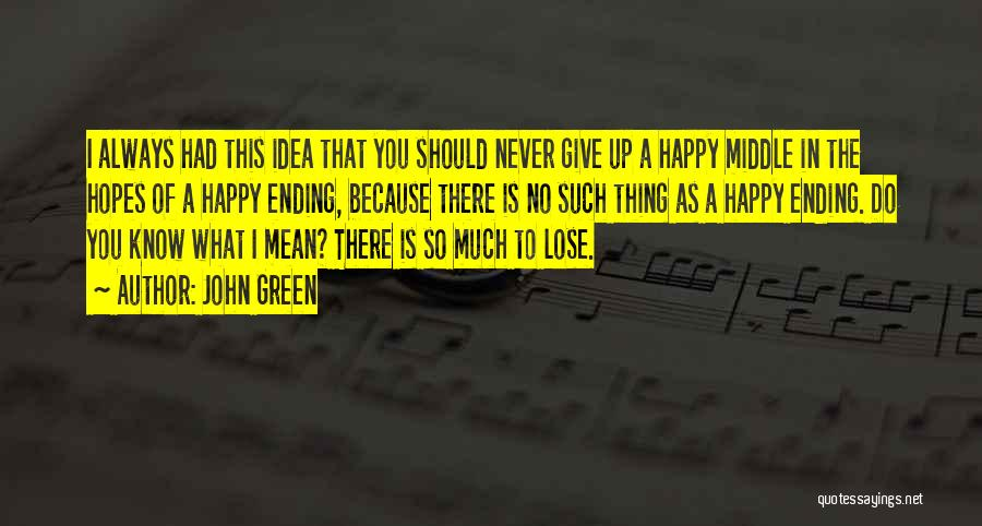 No Happy Endings Quotes By John Green