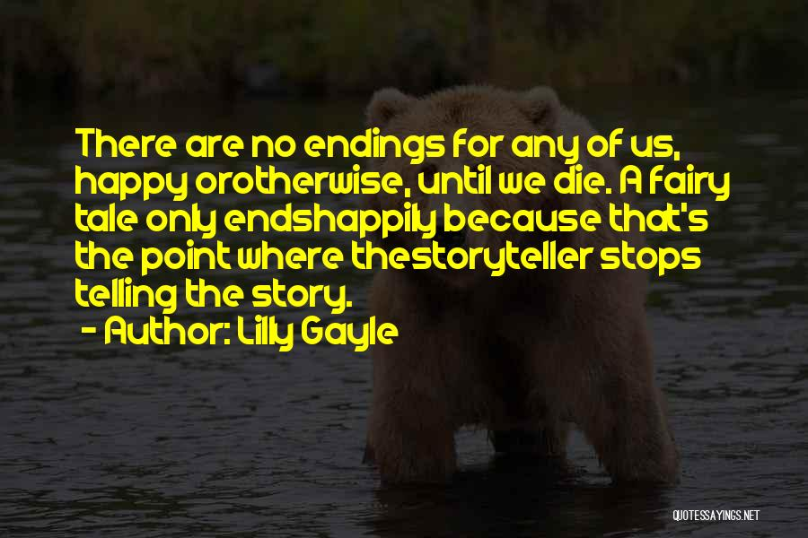 No Happy Endings Quotes By Lilly Gayle