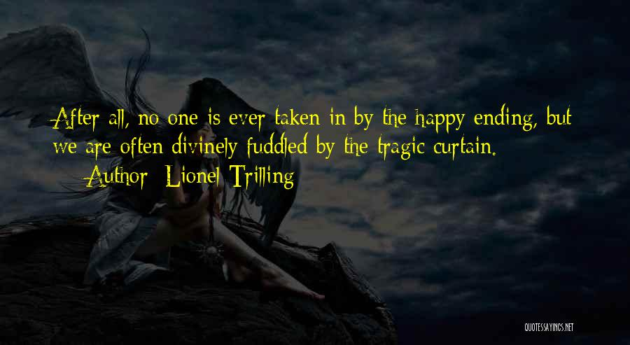 No Happy Endings Quotes By Lionel Trilling